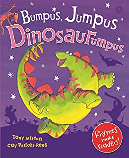 Bumpus Jumpus Dinosaurumpus by [Tony Mitton, Guy Parker-Rees]
