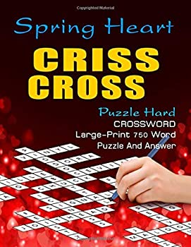 Paperback Spring Heart Criss Cross Puzzle Hard Crossword: Large-Print 750 Word Puzzle And Answer [Large Print] Book