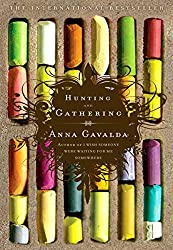 Hunting and Gathering - the best book about Paris - a lovely novel set in Paris about 3 very different people