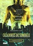 Cazadores de Sombras II, ciudad de ceniza: City of Ashes (Mortal Instruments) (Isla del Tiempo) (Spanish Edition) by Clare, Cassandra (2010) Paperback