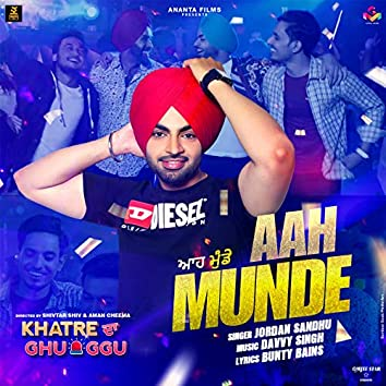 "Aah Munde (From ""Khatre da Ghuggu"")"