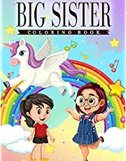 Big Sister Coloring Book: A Fun Coloring Book For Little Girls Featuring Sisterly love Among Cute Sisters, Unicorns, Fairies & Mermaids with Beautiful Quotes