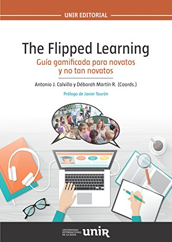 The Flipped Learning: Guía 'gamificada' para novatos y no tan novatos