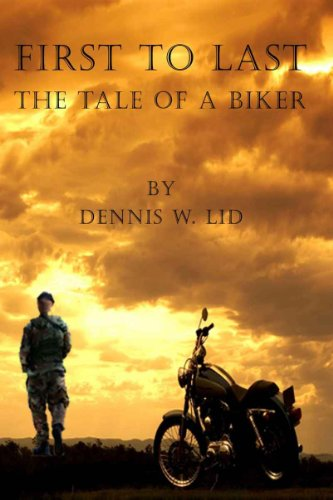 First to Last - The Tale of a Biker...