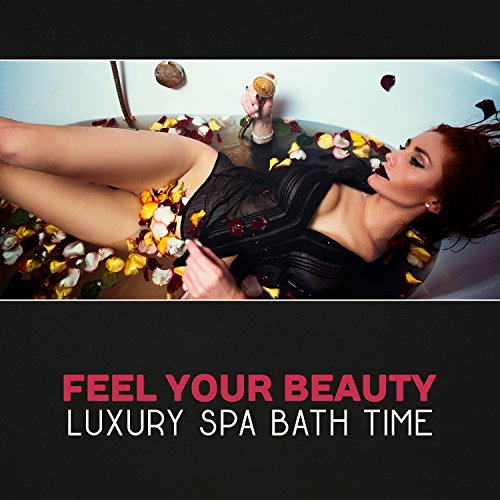Feel Your Beauty - Luxury Spa Bath Time, Shiatsu Massage Music, Healing Zen Songs, Tranquility Sound Therapy, Rejuvenation
