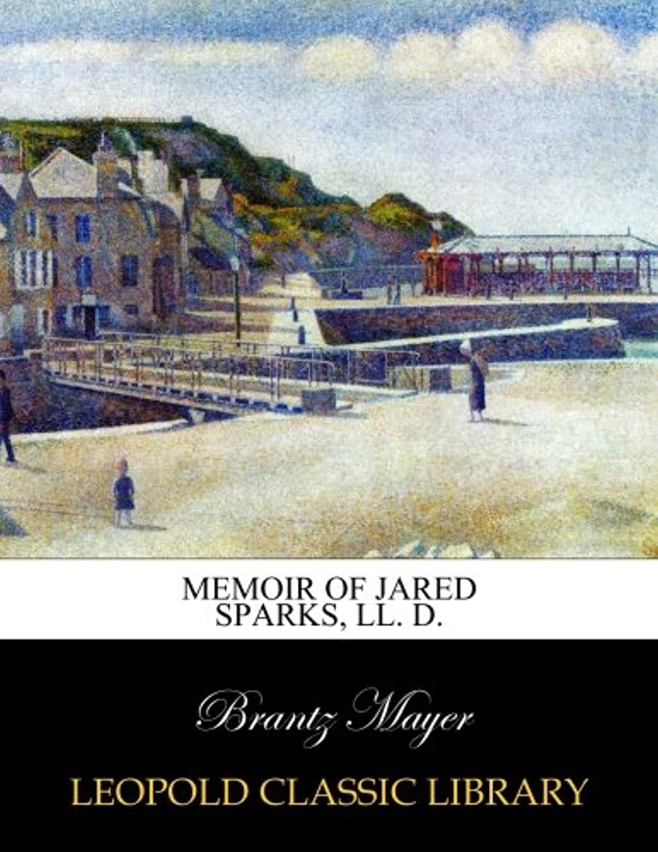 第アクセスできない状態Memoir of Jared Sparks, LL. D.