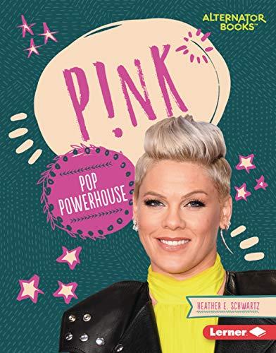 P!nk: Pop Powerhouse (Boss Lady BIOS (Alternator Books (R)))