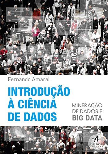 Introdução à Ciência de Dados: Mineração de dados e big data