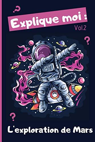 Explique moi : L'exploration de Mars ( Vol.2 ): description planete mars - livre enfant espace - 25 pages