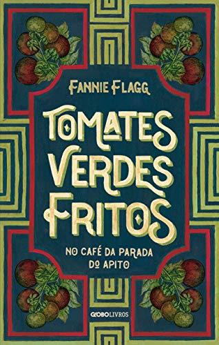 Tomates verdes fritos no café da Parada do Apito: Nova edição