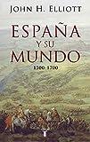 España y su mundo: (1500-1700) (Pensamiento)