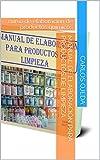 manual de elaboración para productos de limpieza : curso de elaboracion de productos quimicos (Spanish Edition)