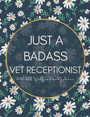 Just a Badass Vet Receptionist: Weekly And Monthly Planner and Organizer (Nov-Jan)...