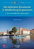 Die schönsten Kanutouren in Mecklenburg-Vorpommern: 11 Tourenvorschläge mit 55 Tagesetappen (Top Kanu-Touren) (German Edition)