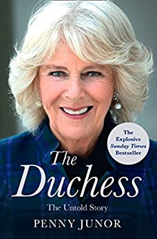 The Duchess: The Untold Story – the explosive biography, as seen in the Daily Mail by [Penny Junor]