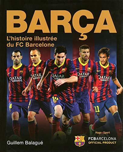 Barca L'histoire illustree du FC Barcelone