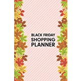 Black Friday Shopping Planner: The Ultimate Christmas Holiday shopping planner Journal Notebook Complete Christmas and Thanksgiving planner & shopping Tracker