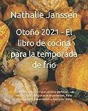 Otoño 2021 - El libro de cocina para la temporada de frío: Rápido barato y fácil a la comida perfect...