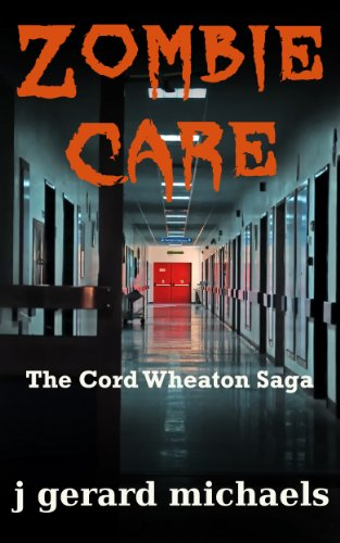 Zombie Care (The Cord Wheaton Saga Book 9) (English Edition)