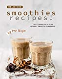 Delicious Smoothies Recipes!: This Cookbook If Full of Very Smooth Surprises! (English Edition)