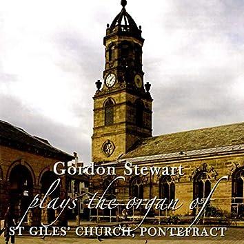 Gordon Stewart Plays the JJ Binns Organ of St Giles' Church, Pontefract