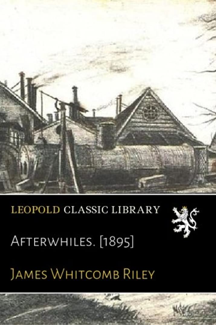 Afterwhiles. [1895]