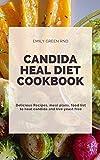 CANDIDA HEAL DIET COOKBOOK: Delicious Recipes,...