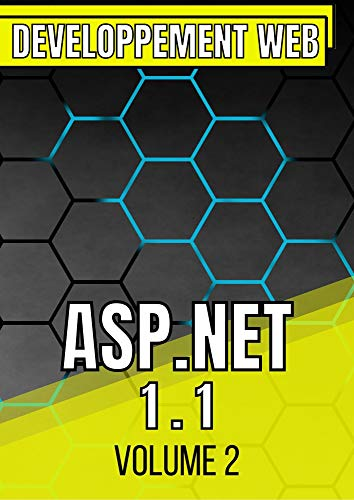 Développement Web ASP.NET 1.1 : Volume 2 (French Edition)