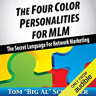 The Four Color Personalities for MLM     The Secret Language For Network Marketing              Auteur(s):                                                                                                                                 Tom