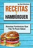 Receitas de Hambúrguer: Receitas Fantásticas Que Vão Te Fazer Babar (Portuguese Edition)