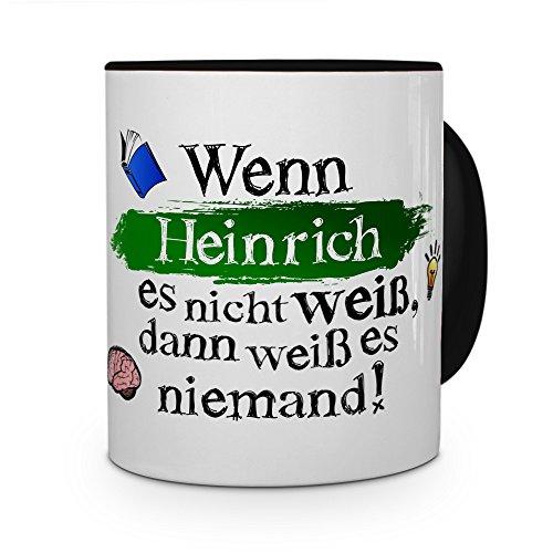 printplanet Tasse mit Namen Heinrich - Layout: Wenn Heinrich es Nicht weiß, dann weiß es niemand - Namenstasse, Kaffeebecher, Mug, Becher, Kaffee-Tasse - Farbe Schwarz