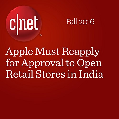 Apple Must Reapply for Approval to Open Retail Stores in India audiobook cover art