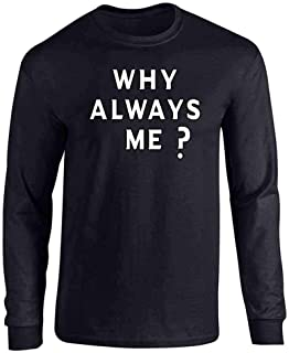 Why Always Me? Soccer Football Quote Full Long Sleeve Tee T-Shirt
