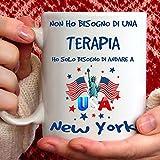 Tazza New York. Adatta per Colazione, The, tisana, caffè, Cappuccino. Gadget Tazza: Ho Solo Bisogno d'andare a New York. Idea Regalo Originale
