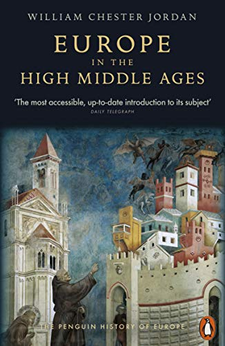 Compare Textbook Prices for Europe in the High Middle Ages The Penguin History of Europe 3 Edition ISBN 8601300095035 by Jordan, William Chester