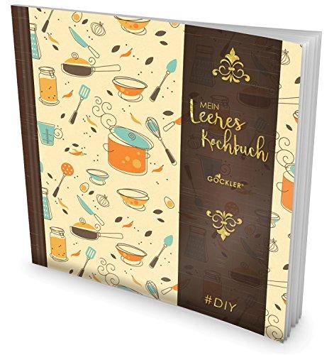 GOCKLER Leeres Kochbuch: Ein Rezeptbuch zum Selbstgestalten/Selberschreiben