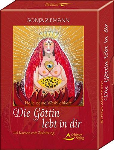Die Göttin lebt in dir: Heile deine Weiblichkeit! - 44 Karten mit Anleitung