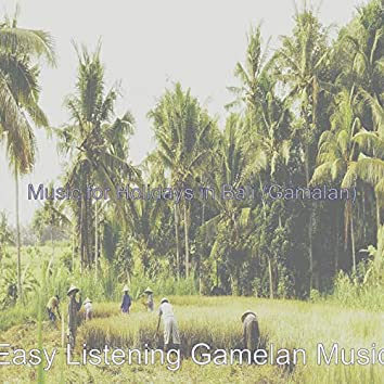 Music for Holidays in Bali (Gamalan)