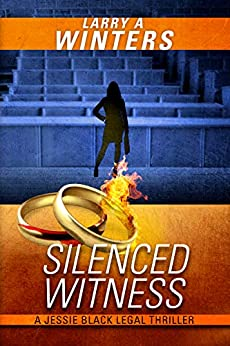 Silenced Witness (Jessie Black Legal Thrillers Book 6) by [Larry A. Winters]