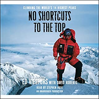 No Shortcuts to the Top     Climbing the World's 14 Highest Peaks              By:                                                                                                                                 Ed Viesturs,                                                                                        David Roberts                               Narrated by:                                                                                                                                 Stephen Hoye                      Length: 12 hrs and 38 mins     918 ratings     Overall 4.6