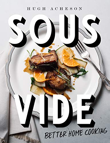 Sous Vide: Better Home Cooking: A Cookbook (English Edition)