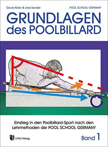 Trainingsmethoden der Pool School Germany / Grundlagen des Pool Billard: Einstieg in den Pool-Billard Sport / Einstieg in den Pool Billard Sport nach den Lehrmethoden der Pool School Germany