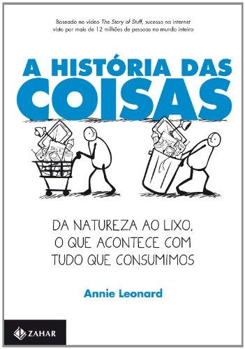 A história das coisas: Da natureza ao lixo, o que acontece com tudo que consumimos