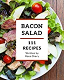 111 Bacon Salad Recipes: The Best Bacon Salad Cookbook on Earth (English Edition)