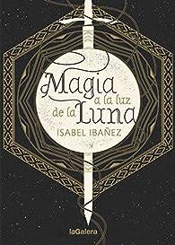 Magia a la luz de la luna: 62 par Isabel Ibáñez
