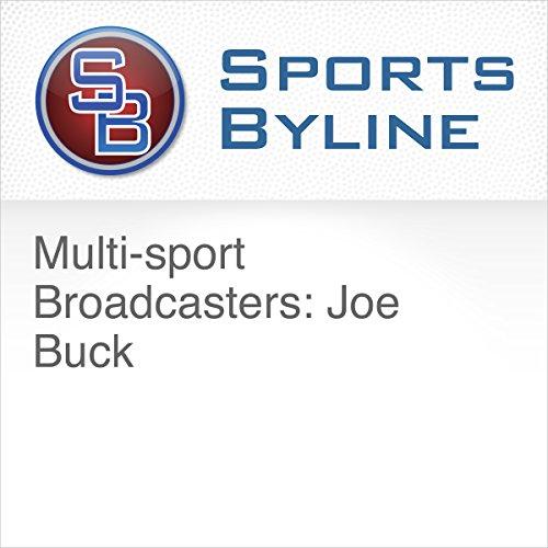 Multi-sport Broadcasters: Joe Buck audiobook cover art