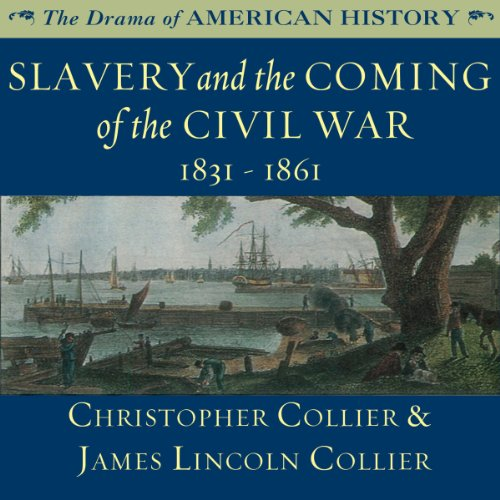 Slavery and the Coming of the Civil War: 1831 - 1861 audiobook cover art