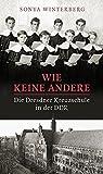 Wie keine andere: Die Dresdner Kreuzschule in der DDR