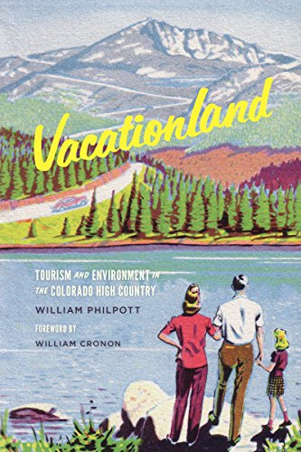 Vacationland: Tourism and Environment in the Colorado High Country (Weyerhaeuser Environmental Books)
