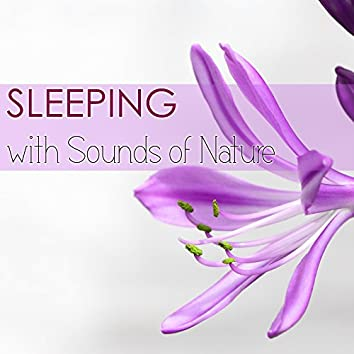 Sleeping with Sounds of Nature - Utimate Relaxation Music Collection, Calming Sound